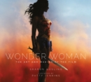 Image for Wonder Woman  : the art and making of the film