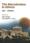 Image for The Macedonians in Athens, 322-229 B.C.: Proceedings of an International Conference held at the University of Athens, May 24-26, 2001