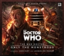 Image for Doctor Who - The War Doctor 1: Only the Monstrous