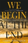 Image for We begin at the end