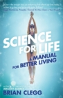 Image for Science for life  : a manual for better living