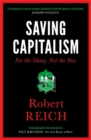 Image for Saving capitalism  : for the many, not the few