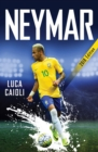 Image for Neymar: the unstoppable rise of Barcelona's Brazilian superstar