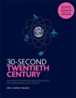 Image for 30-second twentieth century  : the 50 most significant ideas and events, each explained in half a minute