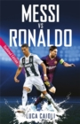 Image for Messi vs Ronaldo  : the greatest rivalry