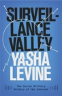 Image for Surveillance valley  : the secret military history of the Internet