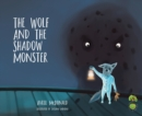 Image for The wolf and the shadow monster