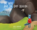 Image for The wolf and the baby dragon