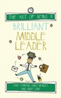 Image for The art of being a brilliant middle leader