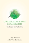 Image for Understanding leadership: challenges and reflections