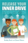 Image for Release your inner drive  : everything you need to know about how to get good at stuff
