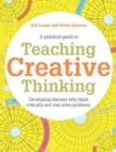 Image for Teaching creative thinking  : developing learners who generate ideas and can think critically