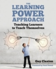 Image for The learning power approach  : teaching learners to teach themselves