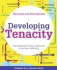 Image for Developing tenacity  : teaching learners how to persevere in the face of difficulty