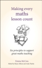 Image for Making every maths lesson count  : six principles to support great maths teaching