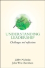 Image for Understanding leadership  : challenges and reflections