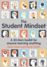 Image for The student mindset: a 30-item toolkit for anyone learning anything