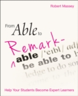 Image for From able to remarkable: help your students become expert learners