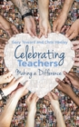 Celebrating teachers  : making a difference - Henley, Chris