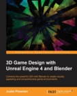 Image for 3D game design with Unreal Engine 4 and Blender  : combine the powerful UE4 with Blender to create visually appealing and comprehensive game environments