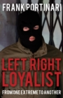Image for Left-Right-Loyalist : From One Extreme to Another