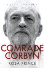 Image for Comrade Jeremy: A Very Unlikely Coup: How Jeremy Corbyn Stormed to the Labour Leadership