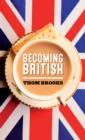Image for Becoming British: UK citizenship examined