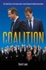Image for Coalition: the inside story of the Conservative-Liberal Democrat coalition government