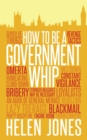 Image for How to be a government whip