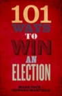 Image for 101 ways to win an election