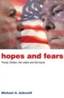 Image for Hopes and fears: Trump, Clinton, the voters and the future