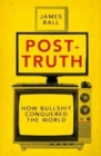 Image for Post-truth  : how bullshit conquered the world
