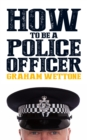 Image for How to be a police officer