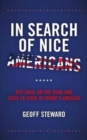 Image for In search of nice Americans  : off the grid, on the road and state to state in Trump's America