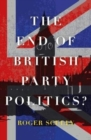 Image for The end of British party politics?