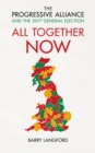 Image for All together now: the Progressive Alliance in the 2017 General Election