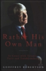Image for Rather his own man  : reliable memoirs