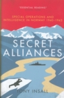 Image for Secret alliances  : special operations and intelligence in Norway 1940-1945 - the British perspective