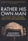 Image for Rather his own man  : in court with tyrants, tarts and troublemakers