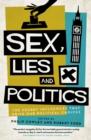 Image for Sex, lies and politics: the secret influences that drive our political choices