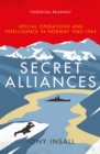 Image for Secret alliances: special operations and intelligence in Norway 1940-1945 - the British perspective