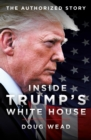 Image for President Trump: the authorised inside story of his first White House years