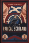 Image for Radical Scotland  : uncovering Scotland's radical history