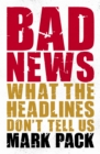 Image for Bad news: what the headlines don't tell us