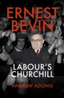 Image for Ernest Bevin  : Labour's Churchill