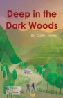 Image for Deep in the dark woods.