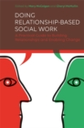 Image for Doing relationship-based social work  : a practical guide to building relationships and enabling change
