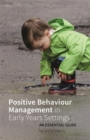 Image for Positive behaviour management in early years settings  : an essential guide