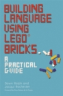 Image for Building language using LEGO bricks  : a practical guide