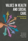 Image for Values in health and social care  : an introductory workbook